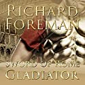 Gladiator: Sword of Rome, Book 3 Audiobook by Richard Foreman Narrated by Ric Jerrom