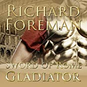 Gladiator: Sword of Rome, Book 3 | Richard Foreman