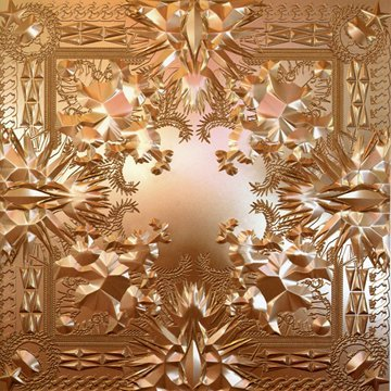 Watch the Throne by Kanye West, Jay-Z
