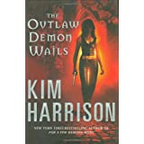 The Outlaw Demon Wails (The Hollows, Book 6) ~ Kim Harrison
