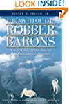 The Myth of the Robber Barons: A New...