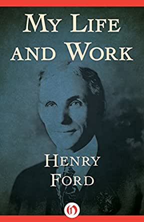 Biography and Life History of Henry Ford