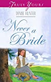 Never A Bride (Truly Yours Digital Editions Book 379)