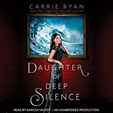 Daughter of Deep Silence (       UNABRIDGED) by Carrie Ryan Narrated by Karissa Vacker