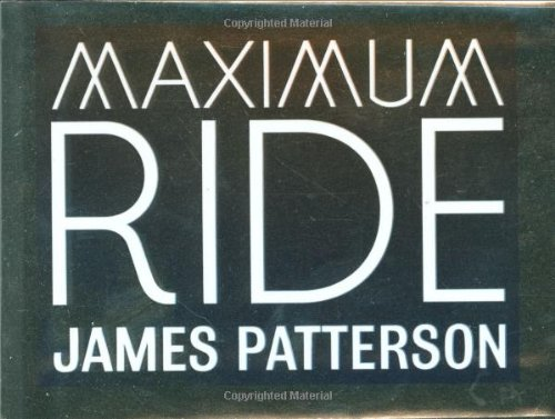 Cover of Maximum Ride Box Set (Maximum Ride, School's Out Forever, Saving the World)