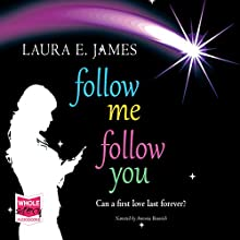 Follow Me Follow You (       UNABRIDGED) by Laura E. James Narrated by Antonia Beamish