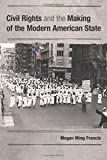 Civil Rights and the Making of the Modern American State