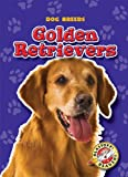 img - for Golden Retrievers (Paperback)(Blastoff! Readers: Dog Breeds) book / textbook / text book