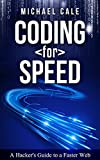Coding for Speed: A Hackers Guide to a Faster Web