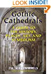 Gothic Cathedrals: A Guide to the His...