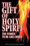 The Gift of Holy Spirit, 4th Edition (098483740X) by Lynn, John A.