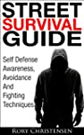 Street Survival Guide: Self Defense A...