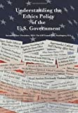 img - for Understanding the Ethics Policy of the U. S. Government: Second Edition book / textbook / text book