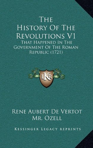 The History of the Revolutions V1: That Happened in the Government of the Roman Republic (1721)