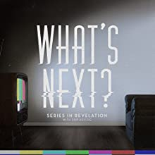 What's Next? Speech by Skip Heitzig Narrated by Skip Heitzig