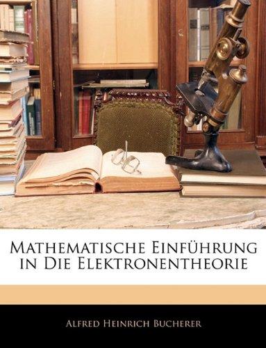 Mathematische Einf Hrung in Die Elektronentheorie