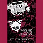 Back and Deader Than Ever: Monster High, Book 4 (       UNABRIDGED) by Lisi Harrison Narrated by Elizabeth Morton