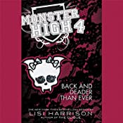 Back and Deader Than Ever: Monster High, Book 4 | [Lisi Harrison]
