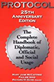 Protocol: The Complete Handbook of Diplomatic, Official & Social Usage