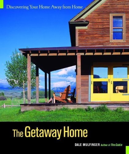 The Getaway Home: Discovering Your Home Away from Home