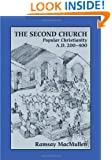 The Second Church: Popular Christianity A.D. 200-400 (Writings from the Greco-Roman World Supplement)
