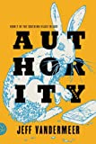 Image of Authority: A Novel (The Southern Reach Trilogy Book 2)