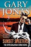 Sunset Specters: The Fifth Jonathan Shade Novel