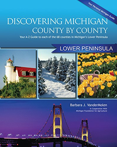 Discovering Michigan County-By-County: Lower Peninsula Edition