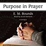 Purpose in Prayer | E.M. Bounds