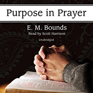 Purpose in Prayer | [E.M. Bounds]