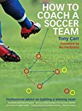 img - for How to Coach A Soccer Team: Professional advice on building a winning team book / textbook / text book