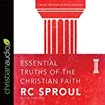 Essential Truths of the Christian Faith | R.C. Sproul