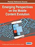 img - for Emerging Perspectives on the Mobile Content Evolution book / textbook / text book