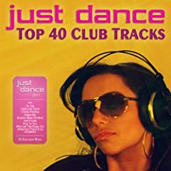 Just Dance 2011 - Top 40 Club Electro & House Tracks