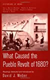 What Caused the Pueblo Revolt of 1680? (Historians at Work) (031219174X) by David J. Weber