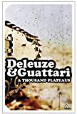 A Thousand Plateaus: Capitalism and Schizophrenia (Continuum Impacts No. 21) by Gilles Deleuze, Felix Guattari New Edition (2004)