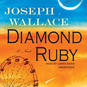 Diamond Ruby: A Novel | [Joseph Wallace]