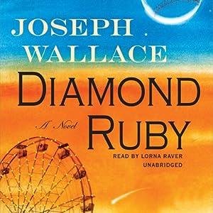 Diamond Ruby: A Novel | [Joseph Wallace]