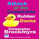 Attack of the Unsinkable Rubber Ducks (       UNABRIDGED) by Christopher Brookmyre Narrated by Joe Dunlop, Jilly Bond