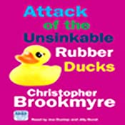 Attack of the Unsinkable Rubber Ducks | [Christopher Brookmyre]
