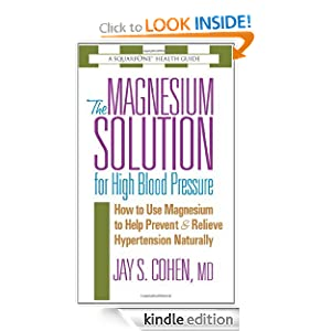 The Magnesium Solution for High Blood Pressure Jay S. Cohen