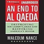 An End to al-Qaeda: Destroying Bin Laden's Jihad and Restoring America's Honor | Malcolm Nance