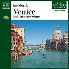 Venice   Livre audio Auteur(s) : Jan Morris Narrateur(s) : Sebastian Comberti