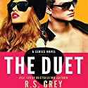 The Duet (       UNABRIDGED) by R. S. Grey Narrated by Julia Farhat