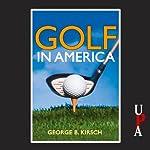 Golf in America | George B. Kirsch