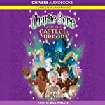 Charlie Bone and the Castle of Mirrors: Children of the Red King, Book 5 (       UNABRIDGED) by Jenny Nimmo Narrated by Bill Wallis