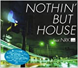 NOTHIN' BUT HOUSE feat. NRK