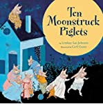 img - for [ Ten Moonstruck Piglets ] By Johnson, Lindsay Lee ( Author ) [ 2011 ) [ Hardcover ] book / textbook / text book