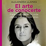 El Arte de conocerte | Alejandra Llamas