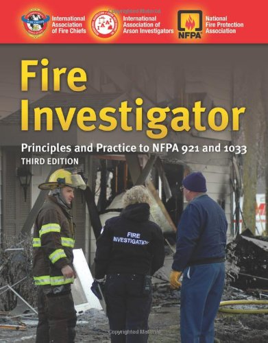 Fire Investigator: Principles And Practice To NFPA 921...